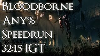 Bloodborne Speedrun - Any% in 32:15 In-Game Time (New Record)