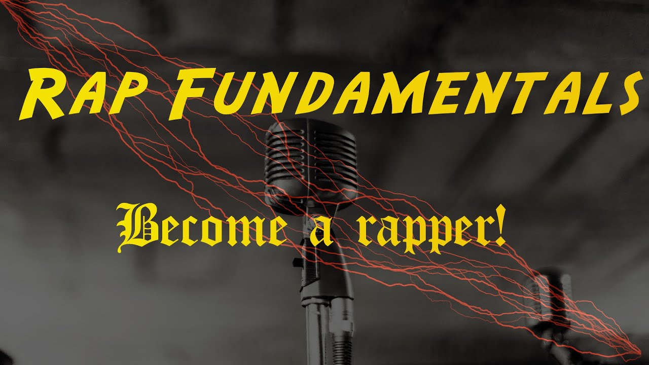 Rap Fundamentals Course (How To Rap For Beginners) - YouTube