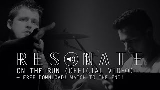 "RESONATE // ""ON THE RUN"" (Official Video)"