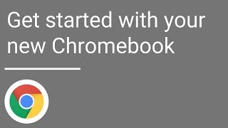 Get started with your new Chromebook