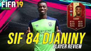FIFA 19 SIF DJANINY REVIEW | SIF 84 DJANINY PLAYER REVIEW w/ DETAILED PERFORMANCE STATS
