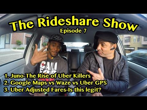 The Rideshare Show: Episode 7: Juno-Uber Killers, Google Maps/Waze/Uber GPS, Uber Adjusted Fares