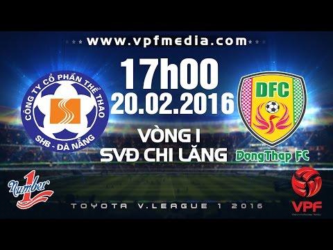 Xem lại: SHB Đà Nẵng vs TĐCS Đồng Tháp