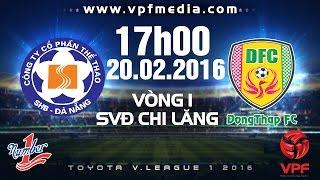 shb da nang vs dong thap - vleague 2016  full