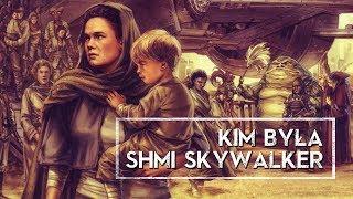 Kim była Shmi Skywalker? [HOLOCRON]