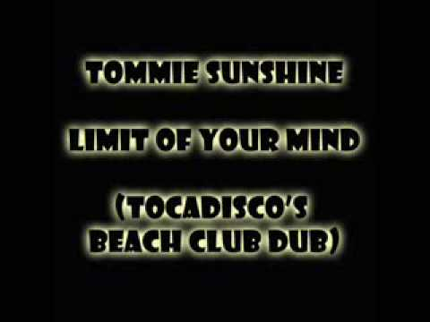 Tommie Sunshine - Limit Of Your Mind (Tocadisco)