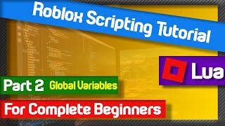 How to Script in Roblox Studio for Beginners | Part 2 | Global Variables