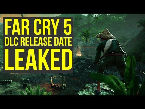 Far Cry 5 DLC Release Date LEAKED - Vietnam DLC Out Soon! (Far Cry 5 Season Pass Release Date)