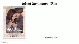 Gambar cover Lirik Lagu Iqbaal Ramadhan - Dulu || OST MILEA: Suara dari Dilan 2020