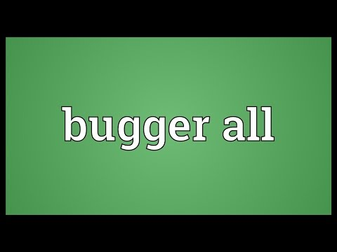 Bugger all Meaning