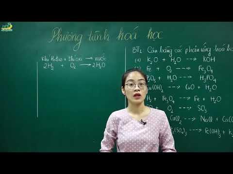 Hóa Học Lớp 8 –Bài giảng Phương trình hóa học lớp 8  | Cô Nguyễn Thị Kiều Anh