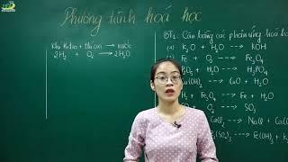 Hóa Học Lớp 8 –Bài giảng Phương trình hóa học lớp 8    Cô Nguyễn Thị Kiều Anh
