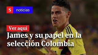James Rodríguez y su papel en la Selección Colombia | Semana Noticias
