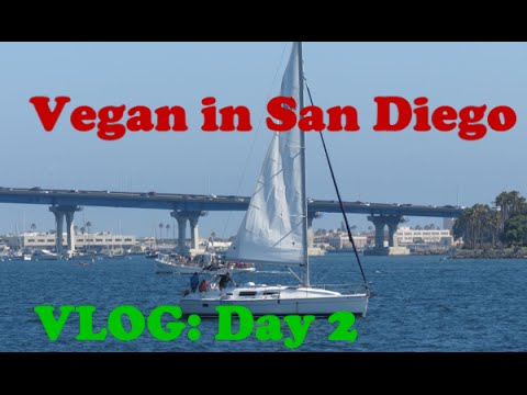 Vegan in San Diego VLOG: Day 2