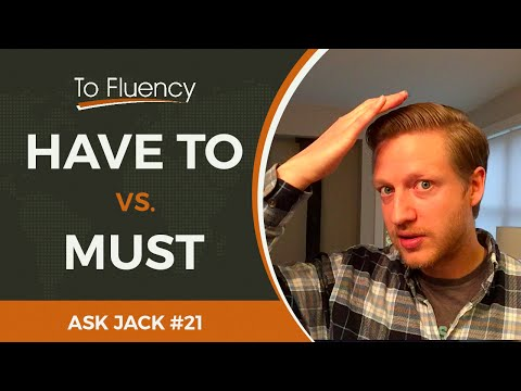 Have to vs Must - Learn the Difference between these Modal Verbs (AJ #21)