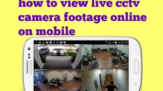 live camera viewer HOW TO VIEW LIVE CCTV CAMERA FOOTAGE ONLINE ON MOBILE