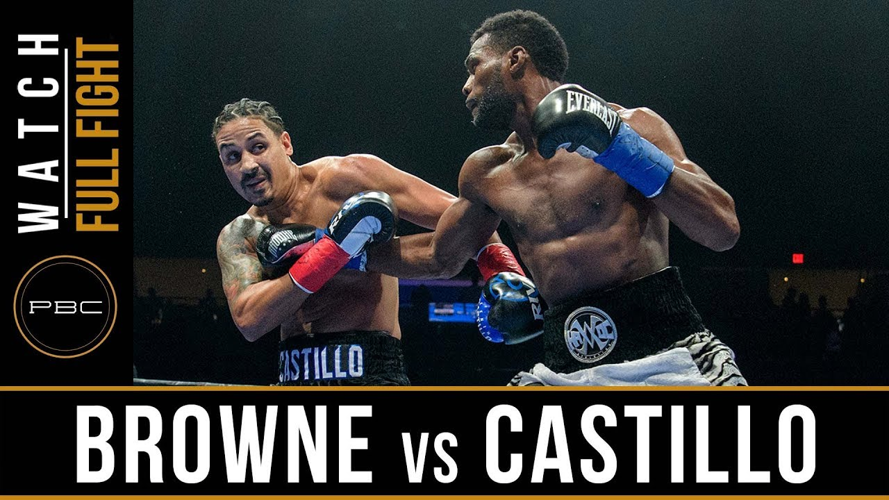 Browne vs Castillo Full Fight: August 4, 2018 - PBC on FS2