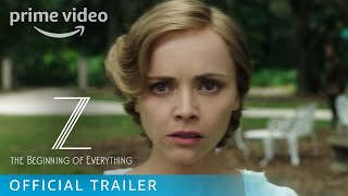 Z: The Beginning of Everything Season 1 - Official Trailer | Prime Video