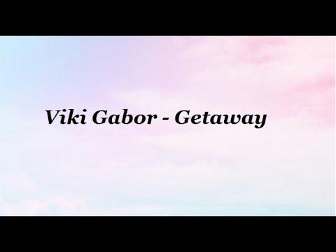 Download Viki Gabor - Getaway (lyrics)