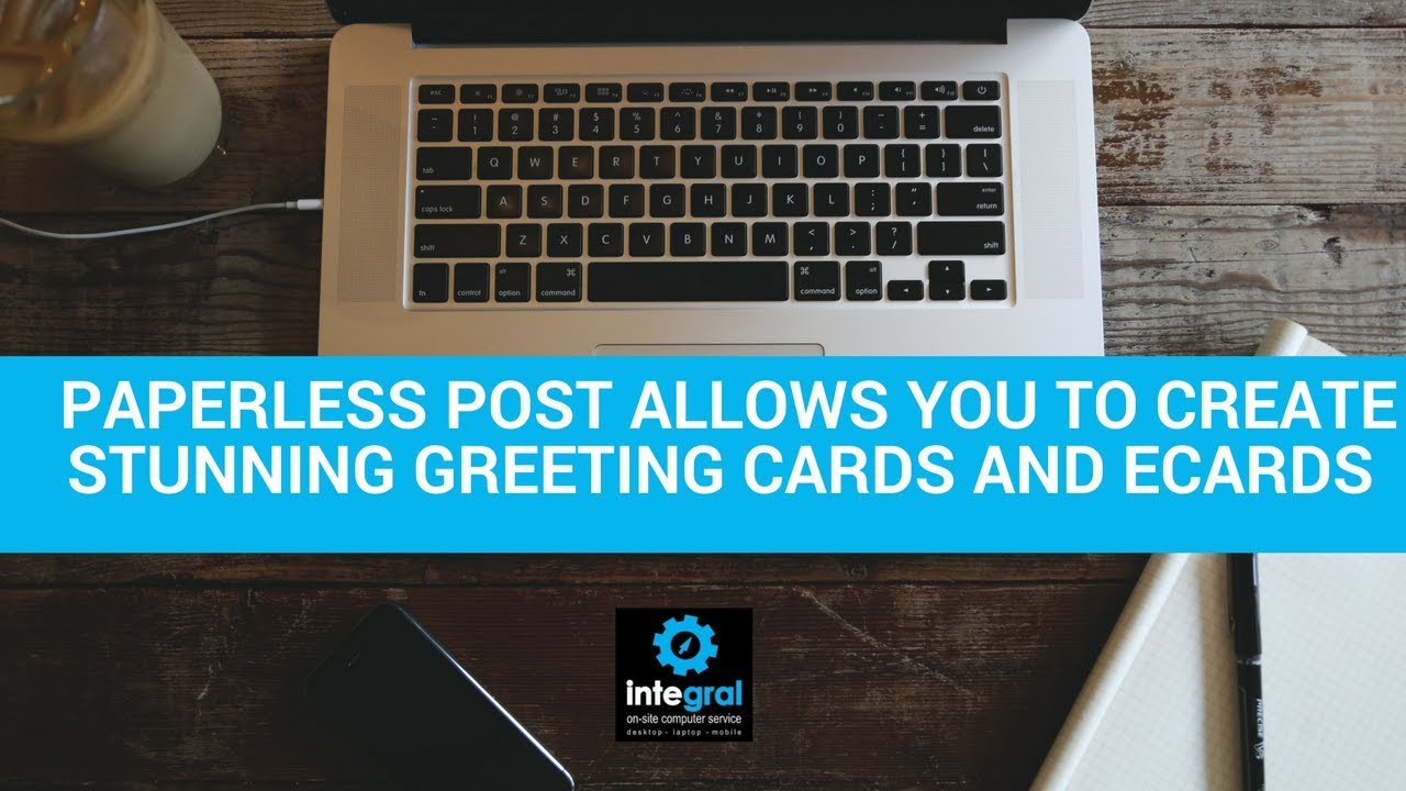 Tech tips for non tech people paperless post allows you to create tech tips for non tech people paperless post allows you to create stunning greeting cards m4hsunfo