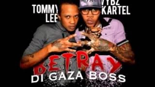Vybz kartel Ft Tommy Lee Betray Di Gaza Boss