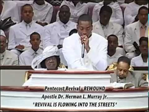 """""""REVIVAL IS FLOWING INTO THE STREETS""""  APOSTLE DR. HERMAN L. MURRAY JR."""