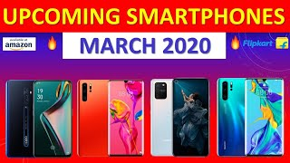 Top Upcoming Smartphones - March 2020 🔥🔥🔥