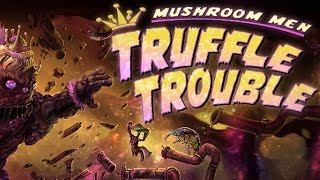 Mushroom Men: Truffle Trouble Gameplay