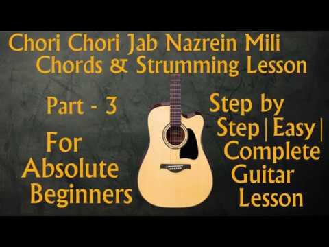 Chori Chori Jab Nazrein Mili Kareeb Part 3 Chords And