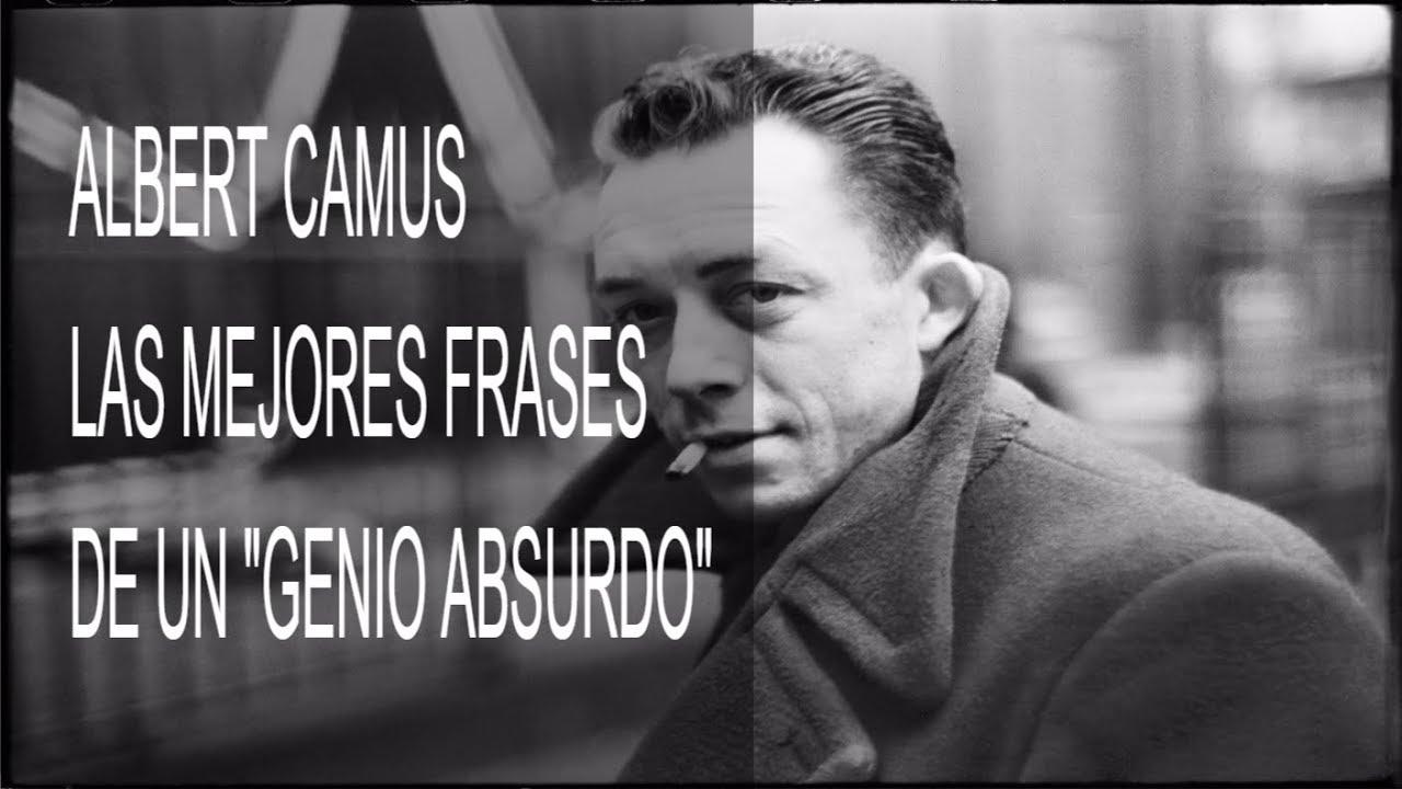 Las Mejores Frases De Albert Camus Genio Absurdo Y Romantico