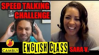 Cambly Class! Speed Talking Challenge! Oh my goodness (With Sara V)