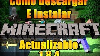 Como ★Descargar★ Minecraft™ 1.8.4   Actualizle   Gratis 2015   ●Windows7/Xp/Vista/8/8.1 ✔