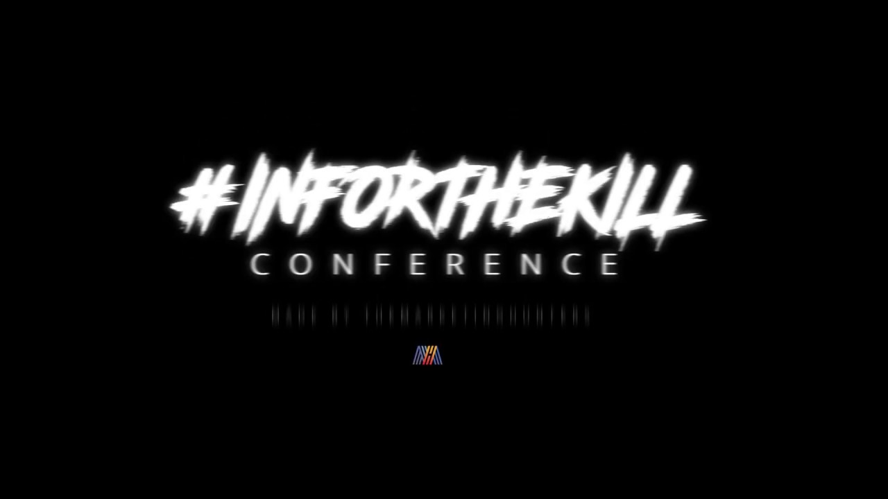 #INFORTHEKILL Conference