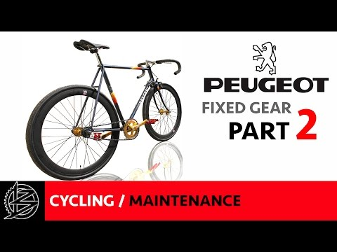 Bike Maintenance - Part 2 -Rebuild and Ride- Peugeot Premiere Fixie Restoration