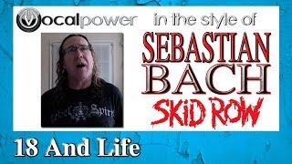 Learn How To Sing Rock Better in the style of Sebastian Bach (Skid Row)