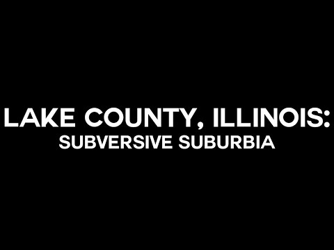 Lake County, Illinois: Subversive Suburbia