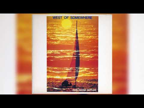 West Of Somewhere - John Kaizan Neptune Full Album [1981 Jazz]