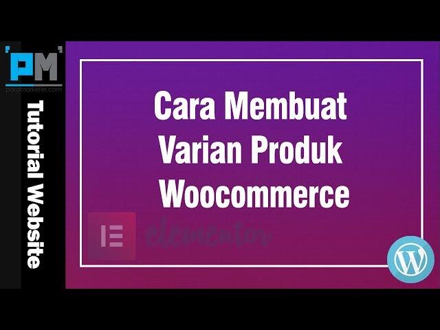 Cara Membuat Varian Produk Cara Membuat Produk Jasa dan Digital di Woocommerce #46