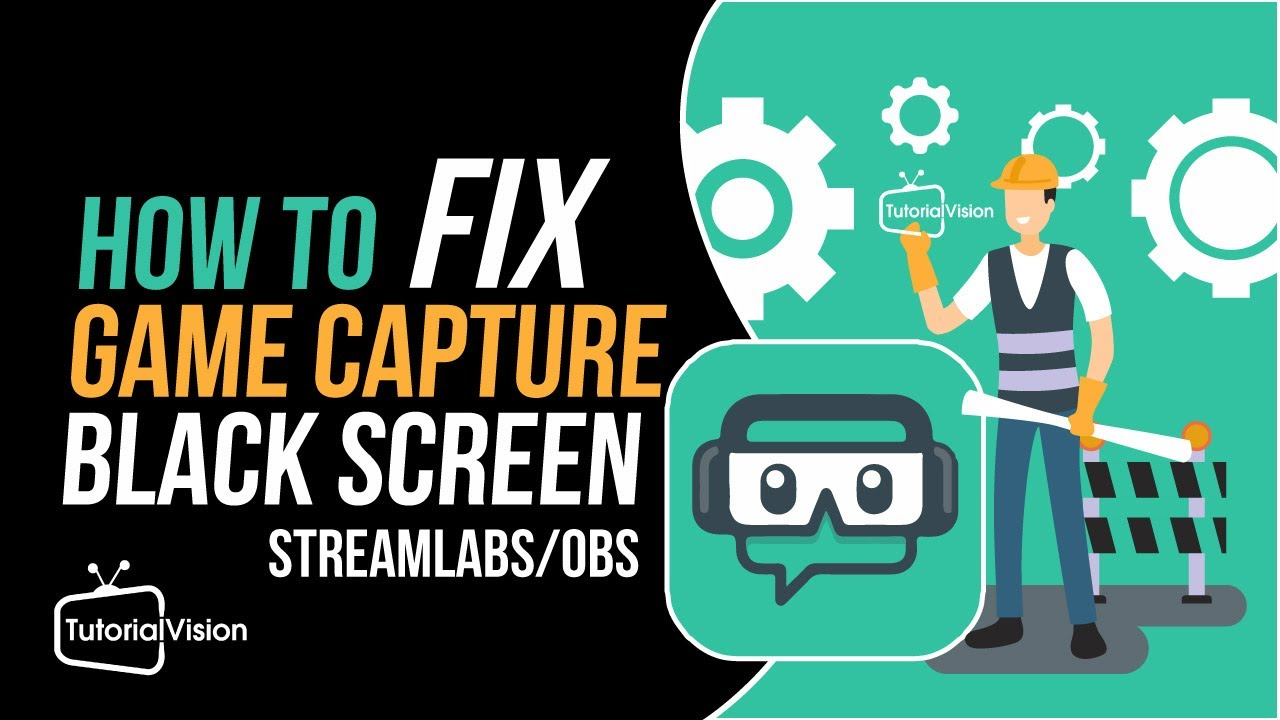 Streamlabs Game Capture Black Screen