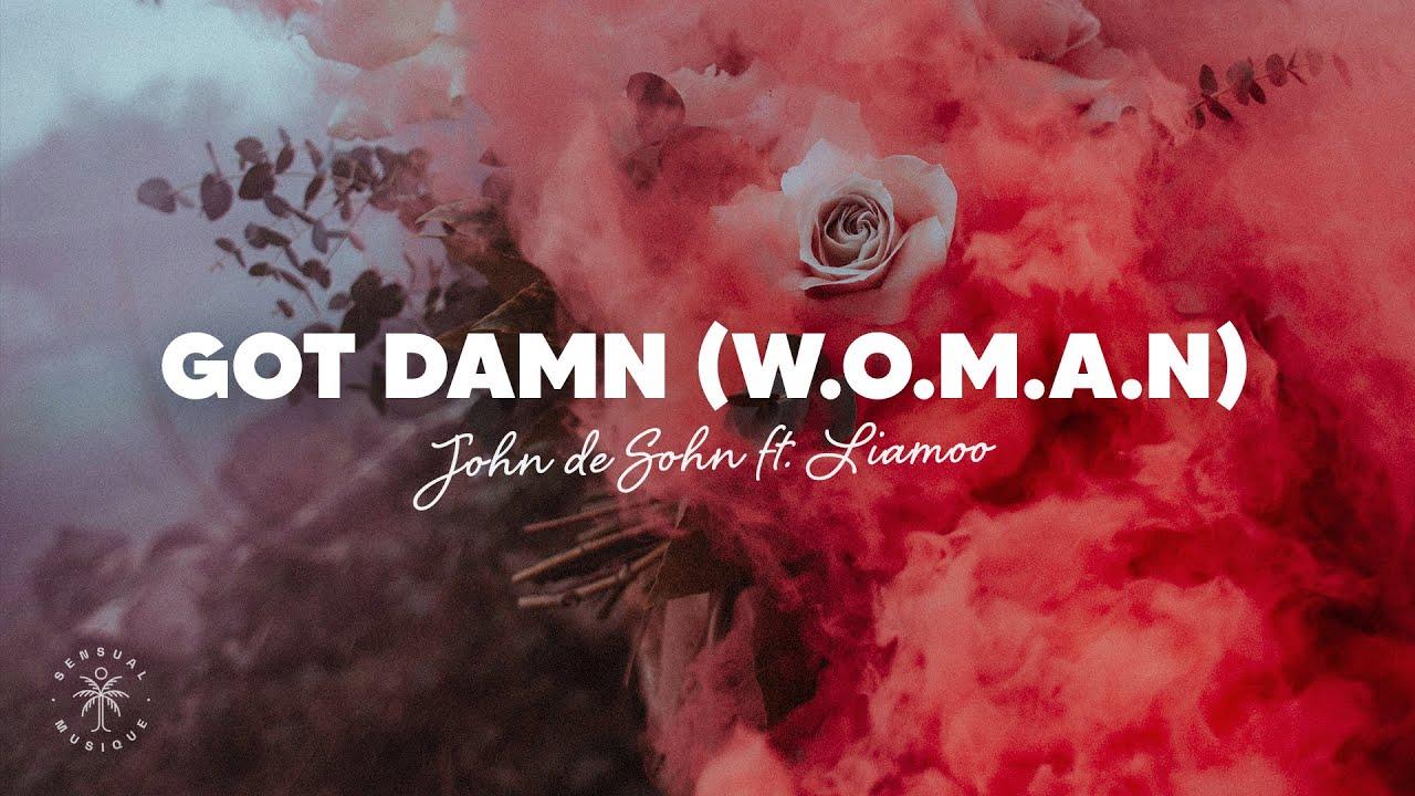 John de Sohn - Got Damn! (W.O.M.A.N) [Lyrics] ft. LIAMOO