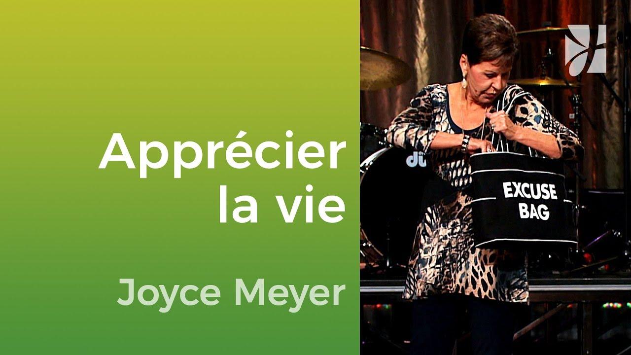 Décidez-vous à apprécier votre vie - Joyce Meyer - Vivre au quotidien