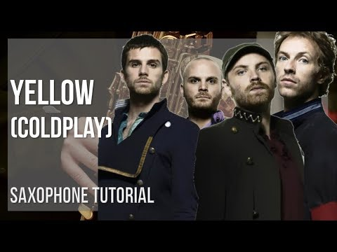 How to play Yellow by Coldplay on Alto Sax (Tutorial)