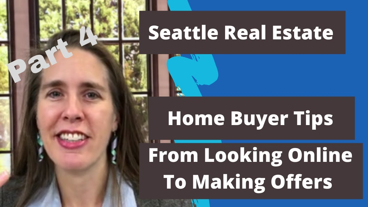 Home Buyer Tips: Transitioning From Looking Online To Making Offers On Homes For Sale In Seattle WA