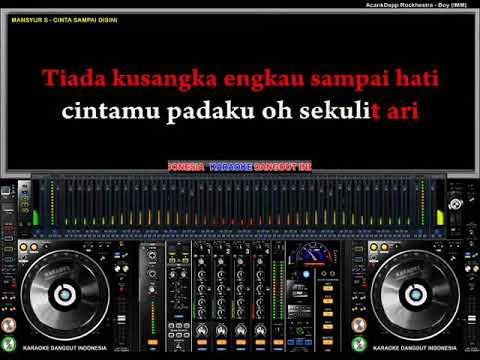 Mansyur S - Cinta Sampai Disini (Karaoke Dangdut Indonesia)