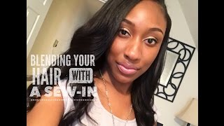 How To | Blending Your Hair With A Sew In