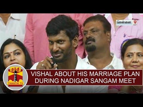 Actor Vishal about his marriage plan during Nadigar sangam press meet | Thanthi TV