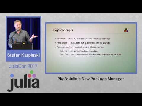 JuliaCon 2017 | Pkg3: Julia's New Package Manager | Stefan Karpinski
