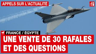 France : la vente de 30 rafales à l'Égypte pose question