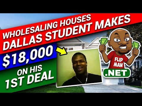 Dallas Student Makes $18,000 on His 1st Deal | Wholesaling Houses | Flip Man