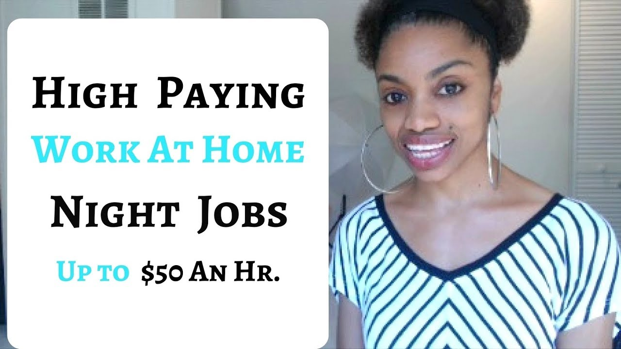evening work from home jobs high paying work at home night jobs up to 50 an hr or 7393